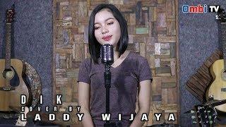 Download lagu DIK cover by Laddy wijaya MP3