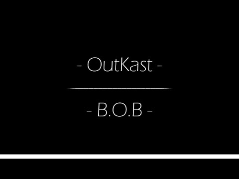 OutKast - B.O.B. - Lyrics