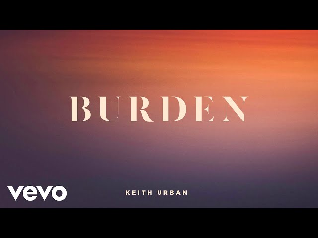 Keith Urban - Burden (Official Audio)