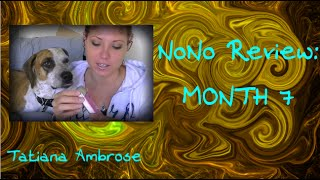 BIG! Honest NoNo Hair Removal month 7 Review