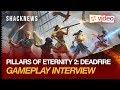 PAX East 2018: Pillars of Eternity 2: Deadfire Interview with Josh Sawyer