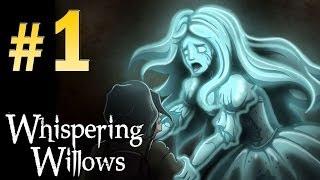 Whispering Willows (Horror) - Walkthrough Part 1 Gameplay 1080p
