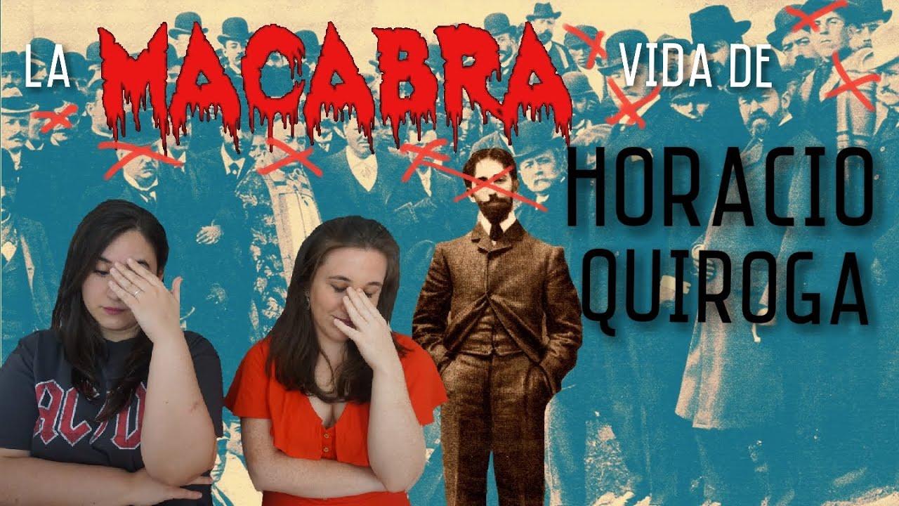 LA MACABRA VIDA DE HORACIO QUIROGA | #amantesliterarias #historia #escritores