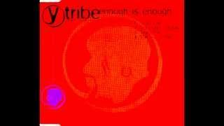 Enough is Enough - Y Tribe Remix