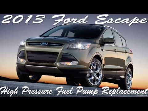 2013 ford escape high pressure fuel pump replacement p0087 - youtube  youtube