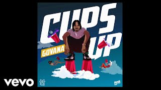GOVANA - CUPS UP (Official Lyric Video)