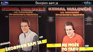 Kemal Malovcic - Skorpion sam ja - (Audio 1984)