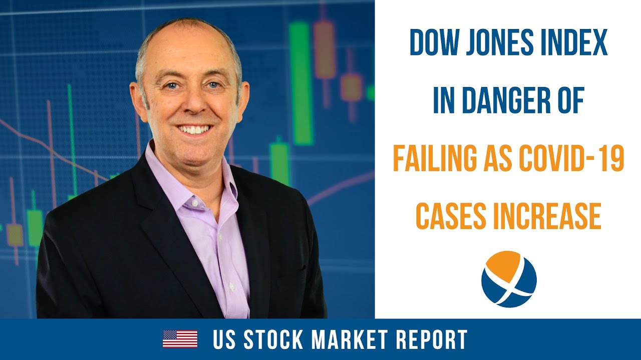 Dow Jones Index in Danger of Failing as COVID-19 Cases Increase in the US