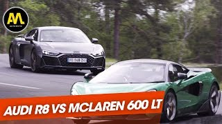 Duel : Audi R8 vs McLaren 600 LT !