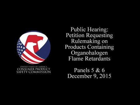 Petition Requesting Rulemaking on Products Containing Organohalogen Flame Retardants: Panels 5 & 6