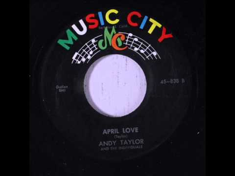 Andy Taylor & The Individuals - April Love (Music City 838) 1961