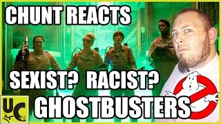 Ghostbusters Trailer - IS THIS SEXIST OR RACIST??? - Chunt Reaction