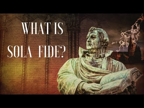 What Is Sola Fide?