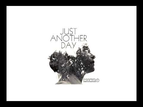 """MIKRO - """"Just Another Day"""" [2013]"""