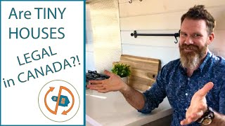 ARE TINY HOUSES LEGAL IN CANADA Tiny House expert and builder Daniel Ott explains it all.