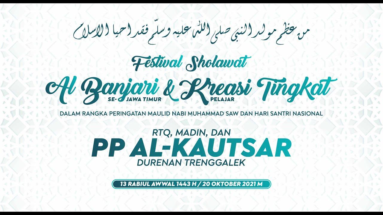 Download Live Streaming Final Festival Sholawat Al Banjari - PONPES AL KAUTSAR DURENAN TRENGGALEK Umum