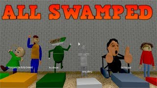 ALL SWAMPED CHARACTERS in ROBLOX (Baldi's Basics)
