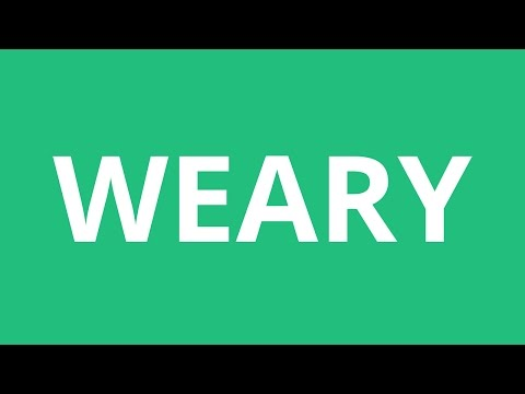 How To Pronounce Weary - Pronunciation Academy