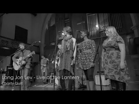 Long Jon Lev - Charity Quilt (Live at the Lantern)