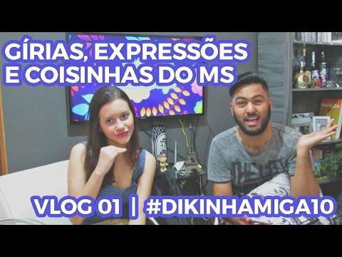 Gírias, Expressões e coisinhas do Mato Grosso do Sul | VLOG 02 #DIKINHAMIGA10
