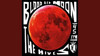 Provided to YouTube by Awal Digital Ltd Blood Red Moon · The Hives ...