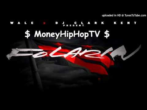 Wale -  Fa We We ( Freestyle ) | Folarin ( Mixtape )