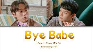 10CM X CHEN - 'BYE BABE' Lyrics (Color Coded Han/Rom/Eng/가사) | by deu cutae