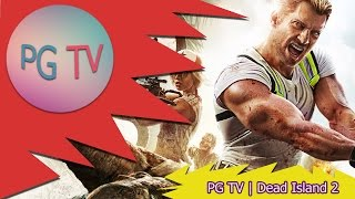 PG TV | Обзоры - Dead Island 2 / Обзор игры Dead island 2 + Gameplay!