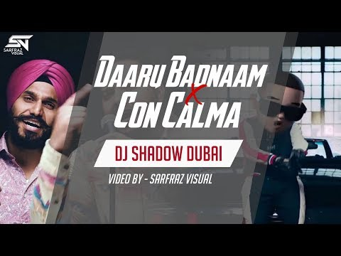 Daru Badnaam X Con Calma Mashup | DJ Shadow Dubai | Kamal Kahlon Param Singh | Daddy Yankee Snow |