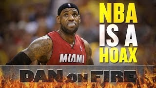 The NBA is a scripted Hollywood hoax - HARD PROOF (Dan on Fire)
