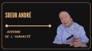 RENCONTRE AVEC SOEUR ANDRÉE 117 ANS, DOYENNE DE L'EUROPE ET VICE-DOYENNE DE L'HUMANITÉ