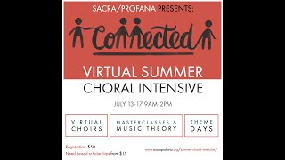 Summer Choral Intensive 2020: Connected - Virtual Concert