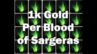 How To Make 1000+ Gold Per Blood of Sargeras | Legion 7.3.5 Gold Guide