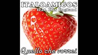 Italoamigos feat Elix England   Quello che vorrei Marcovox remix