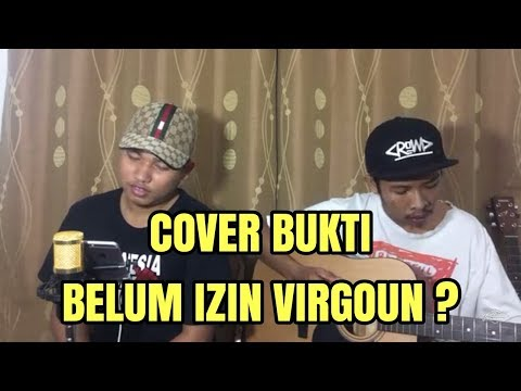 BUKTI - Virgoun cover by GuyonWaton
