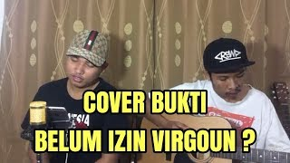BUKTI - Virgoun cover by GuyonWaton