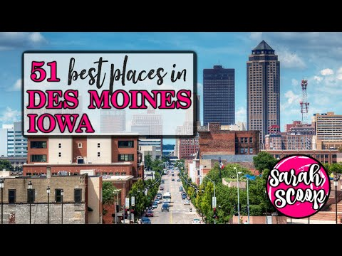 51 Best Places In Des Moines, Iowa
