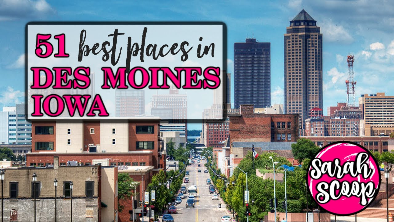 51 Best Places In Des Moines Iowa