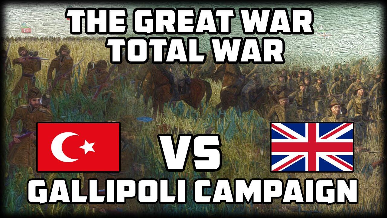 GALLIPOLI CAMPAIGN! The Great War: Total War - WW1 Mod