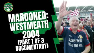Marooned - Paidi O Se & Westmeath 2004 (Part 1)