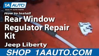 How To Install Rear Window Regulator Repair Kit 2002-06 Jeep Liberty