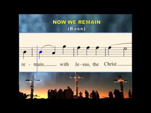 O25c Now we remain (Bass)