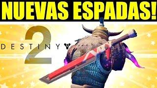 Destiny 2: NUEVAS ESPADAS! ESPADA MEDIEVAL! SABLE! KATANA Y MAS!