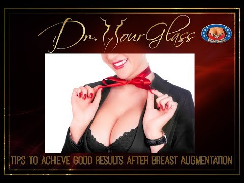 Tips to achieve good results after breast augmentation-Dr.Hourglass