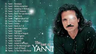 Yanni Greatest Hits - Best Instrumental Music - Best Songs of Yanni