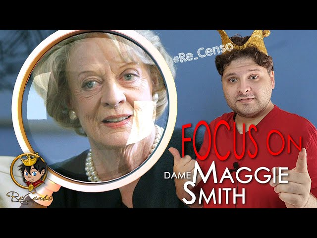@Re_Censo #449 FOCUS ON: Dame Maggie Smith