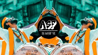 Nashik Dhol Feel The Bass ( Full Taasha Mix)  - DJ Aasif SK