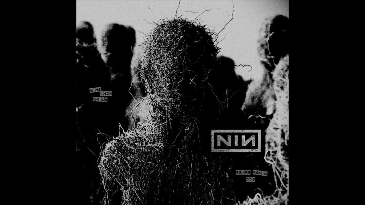 Nine Inch Nails Reaps Remixes Pt.5 - YouTube