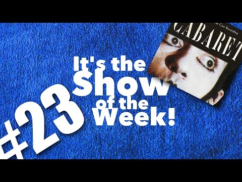 Cabaret — Show of the Week #23