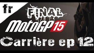 MotoGP 15 La course final / Carrière EP 12